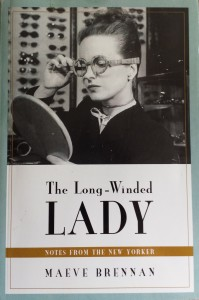 """The Long-Winded Lady - a collection of Maeve Brennan's witty sketches for the New Yorker's """"Talk of the Town"""" column, from 1954-1981"""
